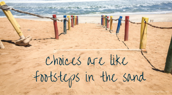 choices-are-footsteps-in-the-sand.png